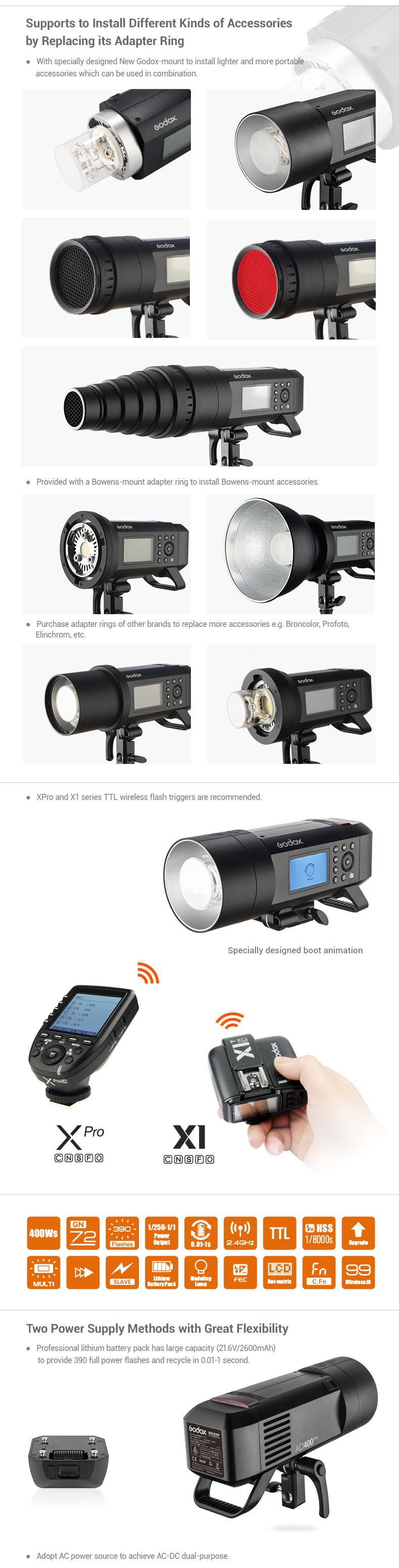 Godox AD400Pro supports a lot of different kinds of accesories. Adapter Ring, 2.4G X wireless system. Two power supply methods. Great Flexibility.