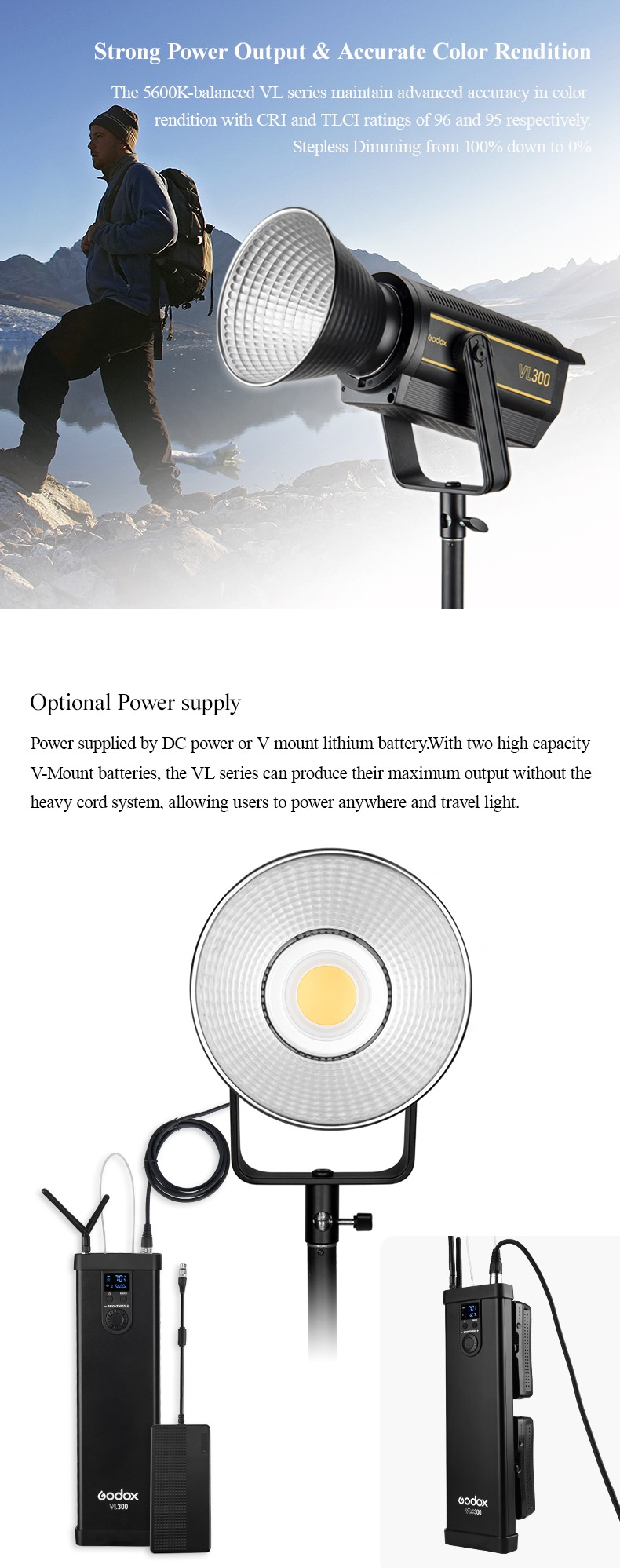 Godox VL series Strong Power Output and Accurate Color Rendering. Optional Power Supply