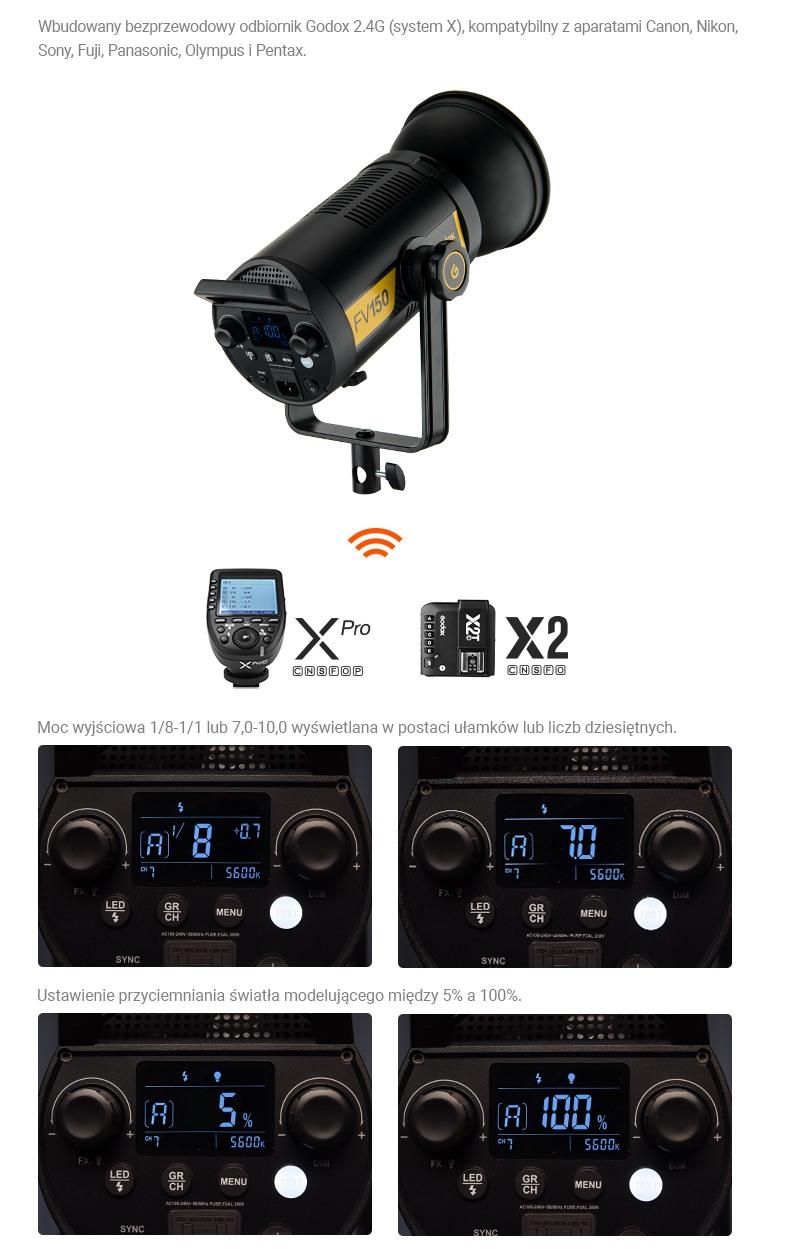 Godox FV seria. Wbudowany bezprzewodowy odbiornik (system 2.4G X). Kompatybilny z aparatami Canon, Nikon, Sony, Fuji, Olympus, Pentax.